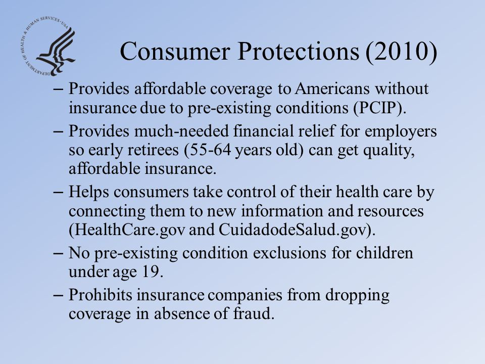 Consumer Protections (2010) – Extends dependent coverage to young adults up to age 26.
