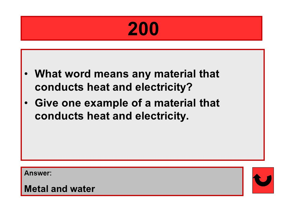 Answer: Light and heat (heat=thermal) 100 What two forms of energy does the fire from a burning candle release