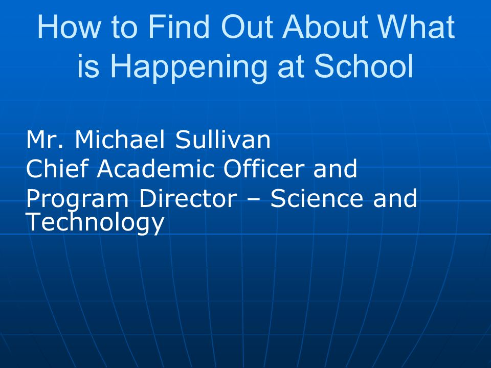 How to Find Out About What is Happening at School Mr.