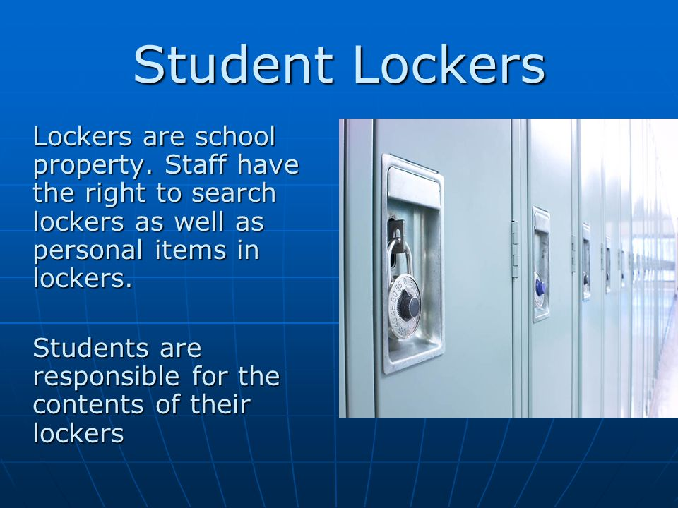 Student Lockers Lockers are school property.