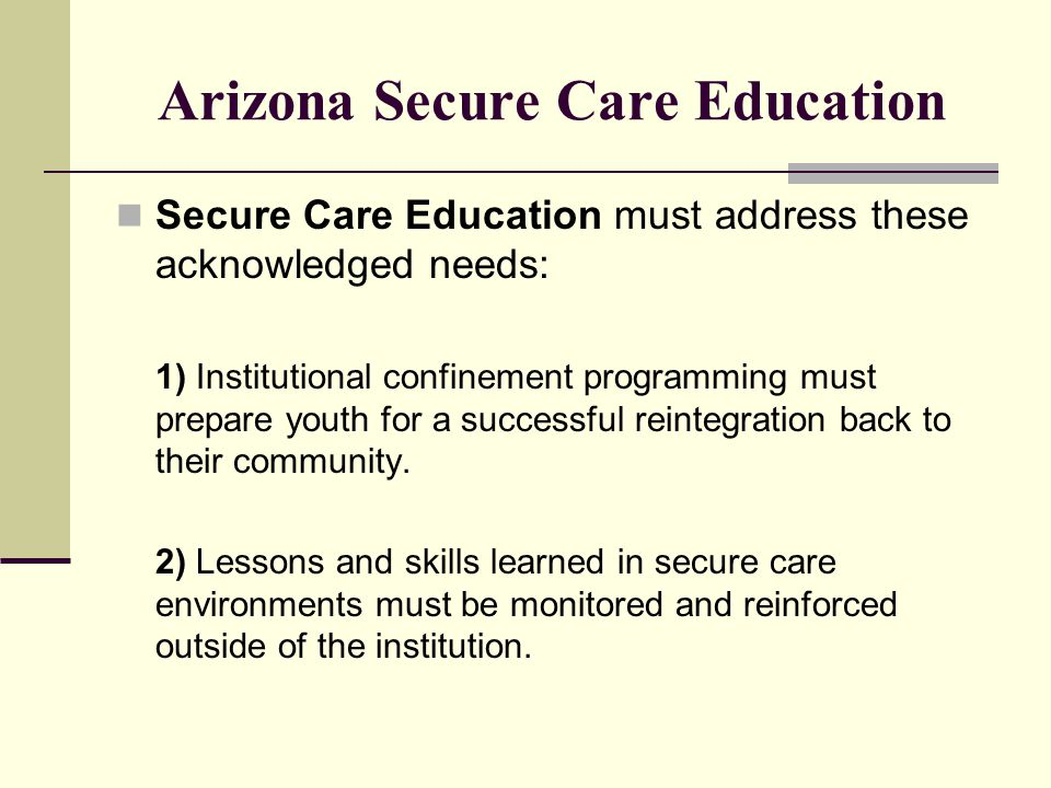 Arizona Legislation County Detention Law: ARS 15 - 913 Days: 225 per IGA Minutes Per Day: 240 after 48 hours of detention Agency: County School Superintendent & Presiding Juvenile Judge Special Ed: Under 18 Regular Ed: Under 18 Records: ARS 15 - 828 (f) within 5 school days Funding: County pays and ADE reimburses county.