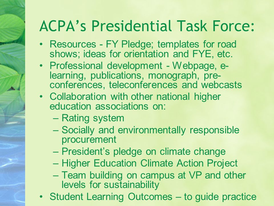 ACPA's Presidential Task Force: Resources - FY Pledge; templates for road shows; ideas for orientation and FYE, etc.