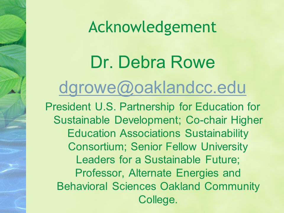 Acknowledgement Dr. Debra Rowe dgrowe@oaklandcc.edu President U.S.