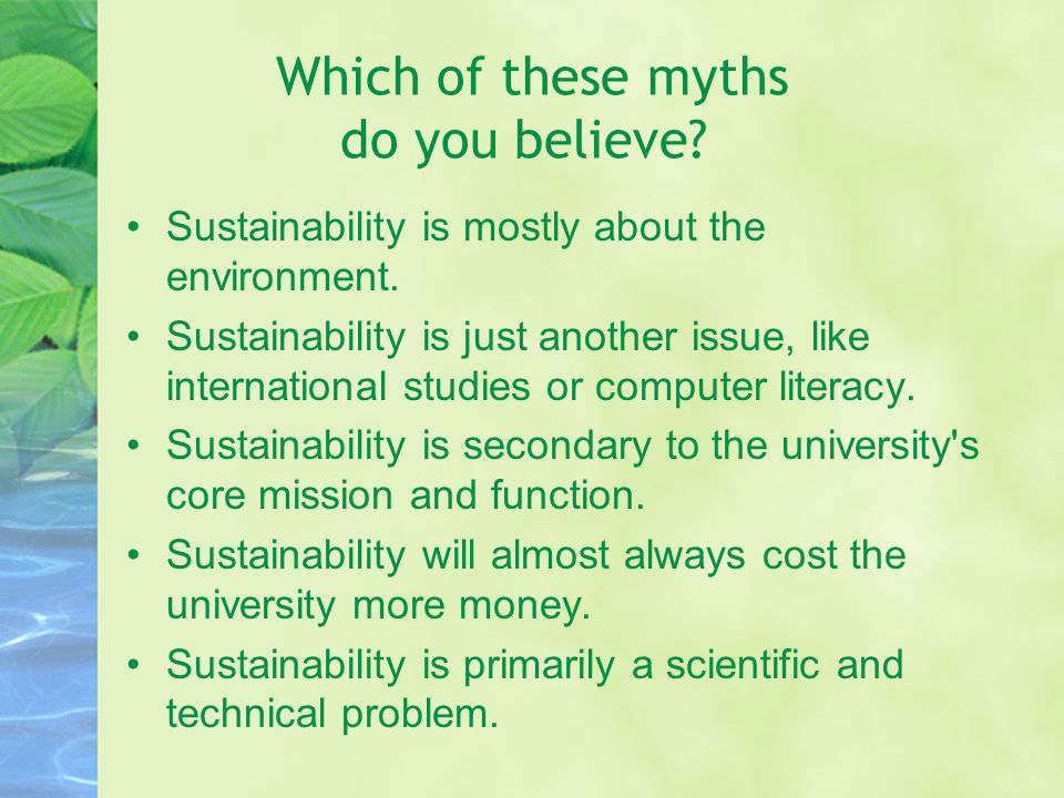 Which of these myths do you believe. Sustainability is mostly about the environment.