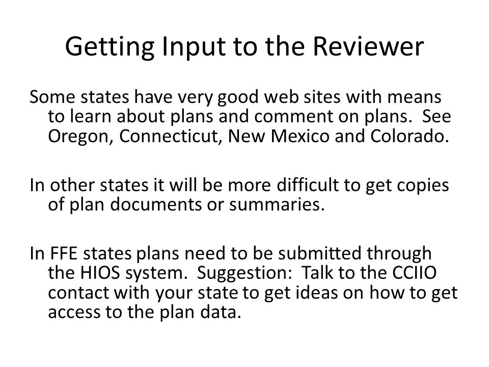 Getting Input to the Reviewer Some states have very good web sites with means to learn about plans and comment on plans.