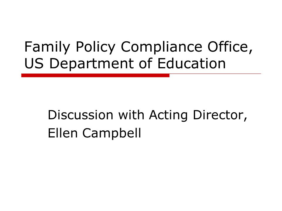 Family Policy Compliance Office, US Department of Education Discussion with Acting Director, Ellen Campbell