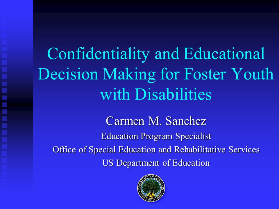 Confidentiality and Educational Decision Making for Foster Youth with Disabilities Carmen M.