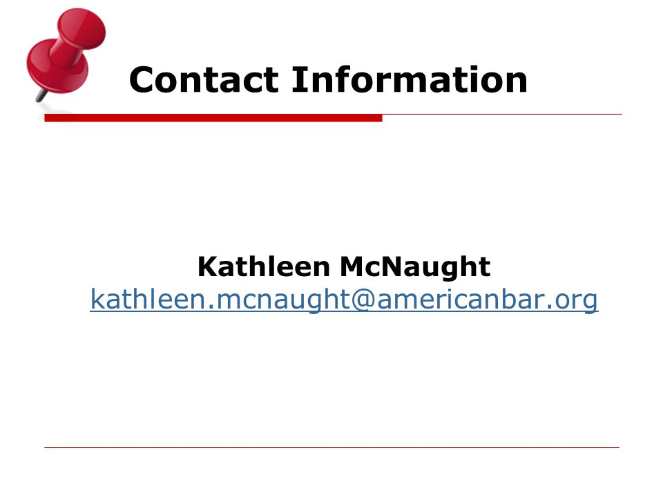 Contact Information Kathleen McNaught kathleen.mcnaught@americanbar.org