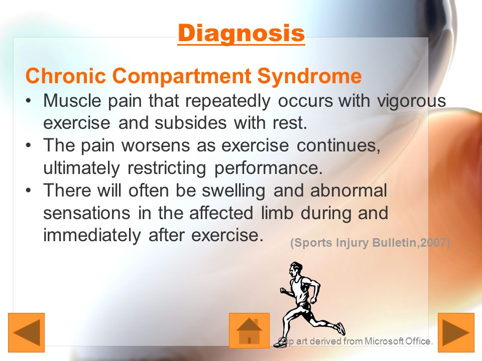 Diagnosis Chronic Compartment Syndrome Can affect athletes of any age.