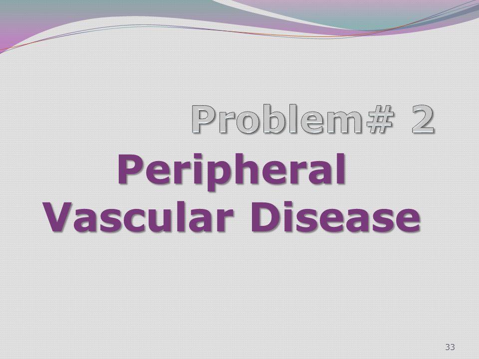Peripheral Vascular Disease 33