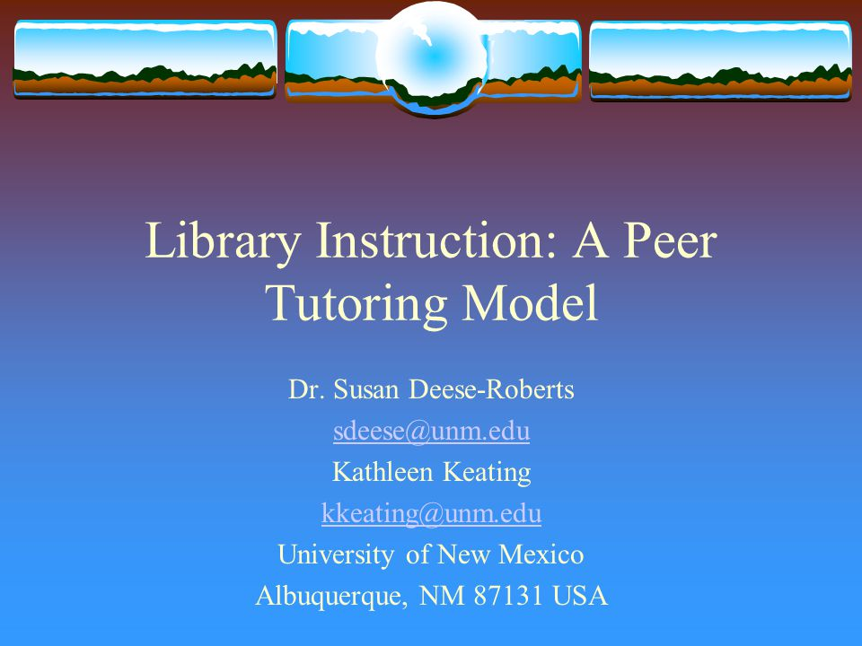 Library Instruction: A Peer Tutoring Model Dr.