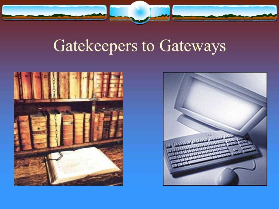 Gatekeepers to Gateways