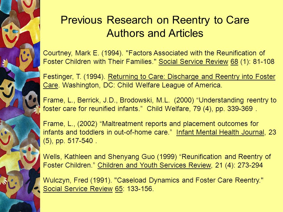 Festinger, T.(1994). Returning to Care: Discharge and Reentry into Foster Care.