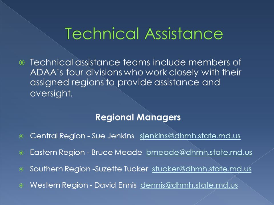  Technical assistance teams include members of ADAA's four divisions who work closely with their assigned regions to provide assistance and oversight.