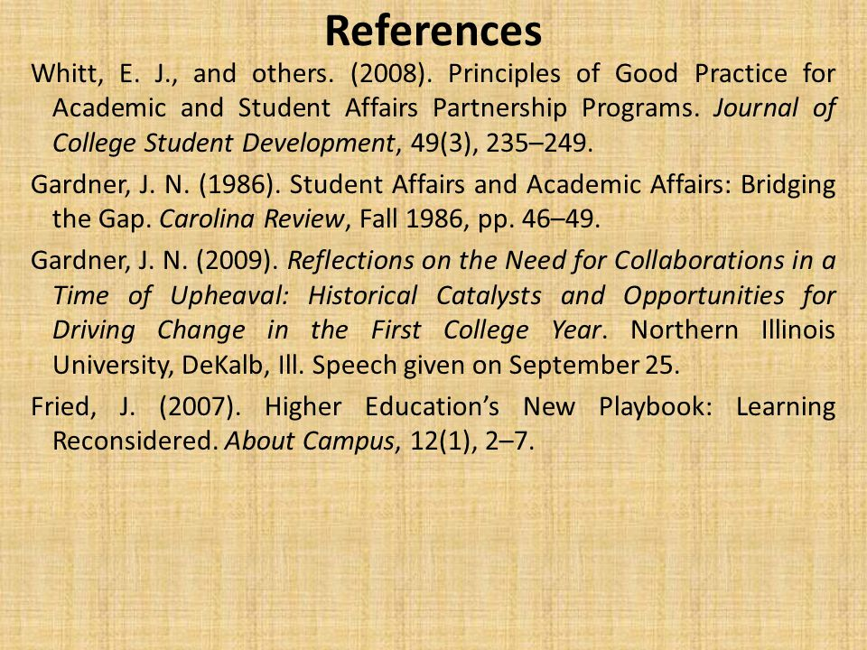 References Whitt, E. J., and others. (2008).