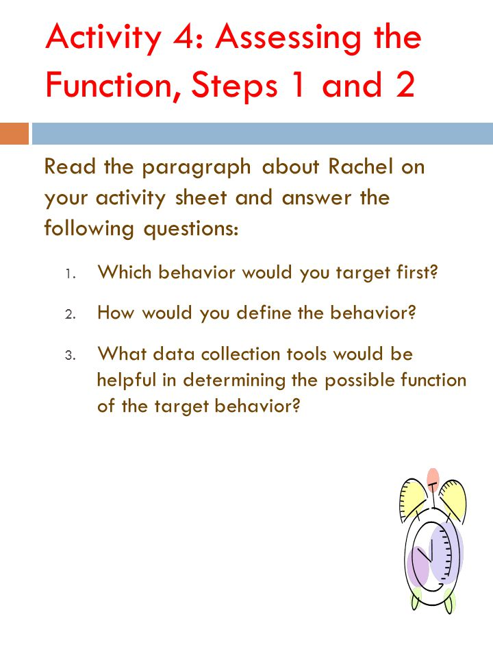 Activity 4: Assessing the Function, Steps 1 and 2 Rachel dresses in black everyday, rarely interacts with teachers or peers, writes and distributes poems and stories about witchcraft and other science fiction topics.