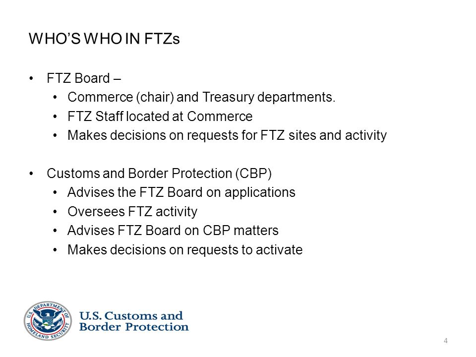 WHO'S WHO IN FTZs FTZ Board – Commerce (chair) and Treasury departments.