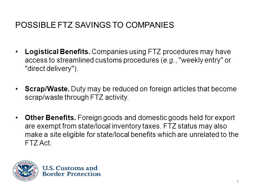 POSSIBLE FTZ SAVINGS TO COMPANIES Logistical Benefits.