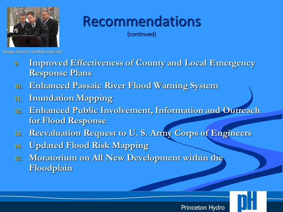 Recommendations (continued) 9. Improved Effectiveness of County and Local Emergency Response Plans 10. Enhanced Passaic River Flood Warning System 11.