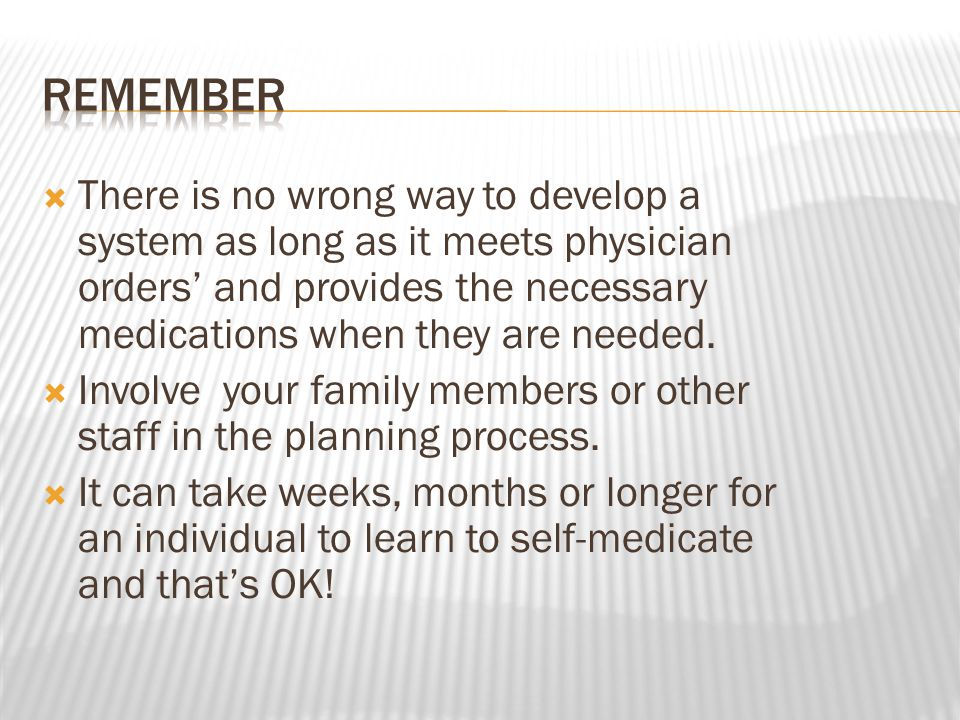  There is no wrong way to develop a system as long as it meets physician orders' and provides the necessary medications when they are needed.