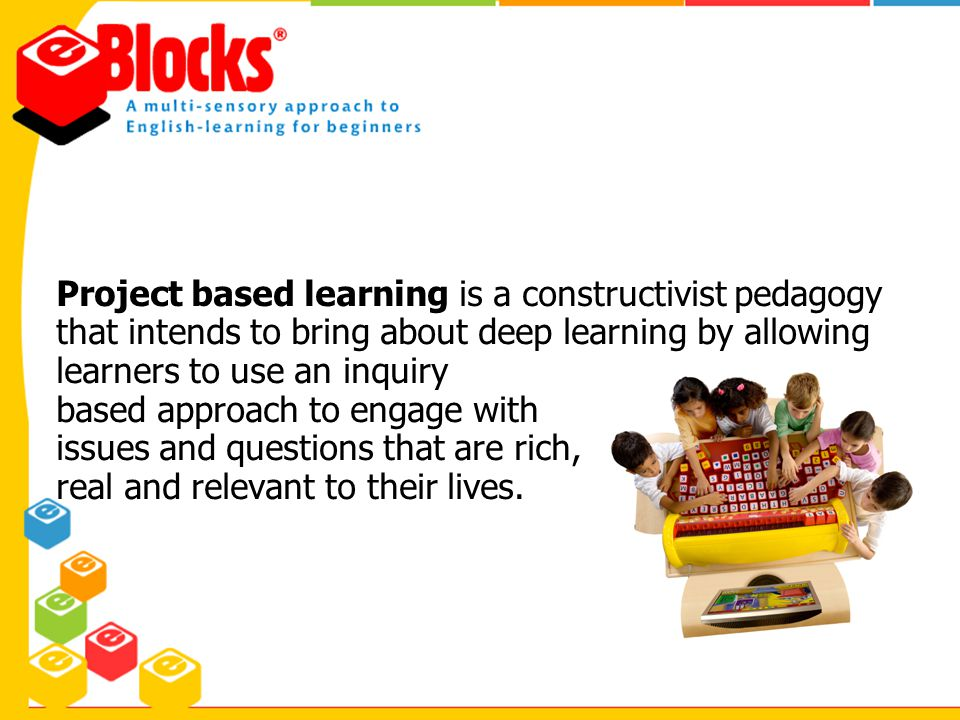 Project based learning is a constructivist pedagogy that intends to bring about deep learning by allowing learners to use an inquiry based approach to
