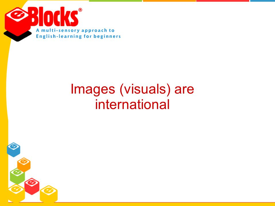 Images (visuals) are international