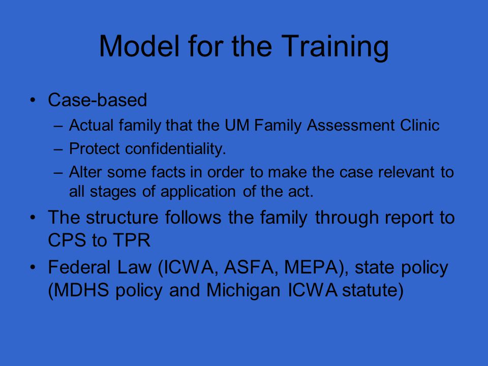 Model for the Training Case-based –Actual family that the UM Family Assessment Clinic –Protect confidentiality.