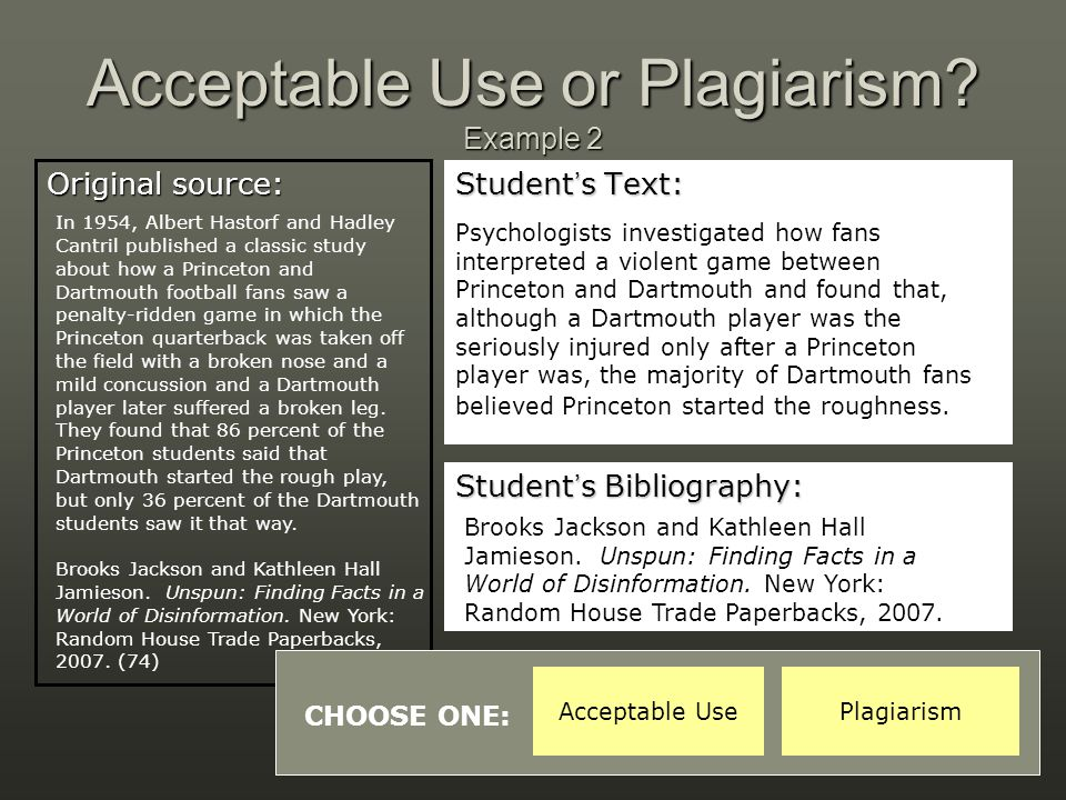 Acceptable Use or Plagiarism? Example 2 Original source: Student's Text: Student's Bibliography: Psychologists investigated how fans interpreted a vio
