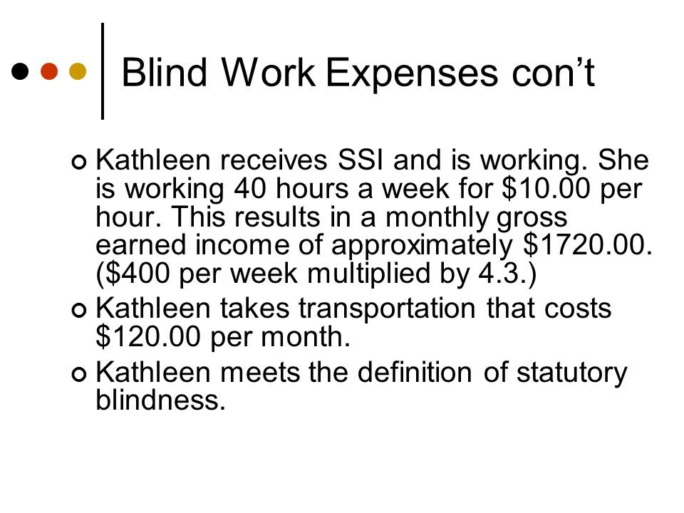 BWE Example continued What can be subtracted as Blind work expenses.