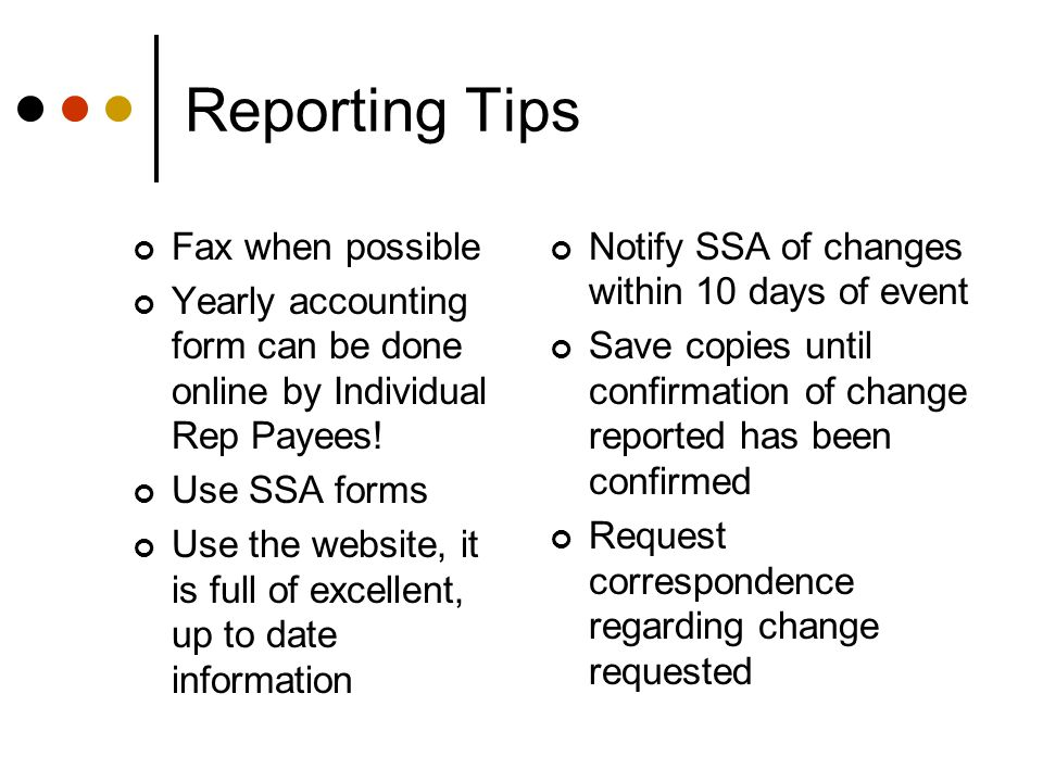 How to Change Payees If you will no longer be the payee, you must notify Social Security immediately.