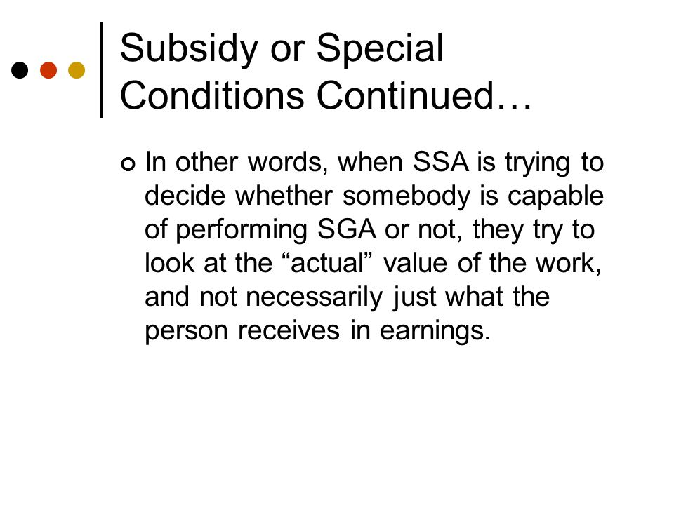 Subsidy Example Helen receives SSDI and has completed her Trial Work Period.
