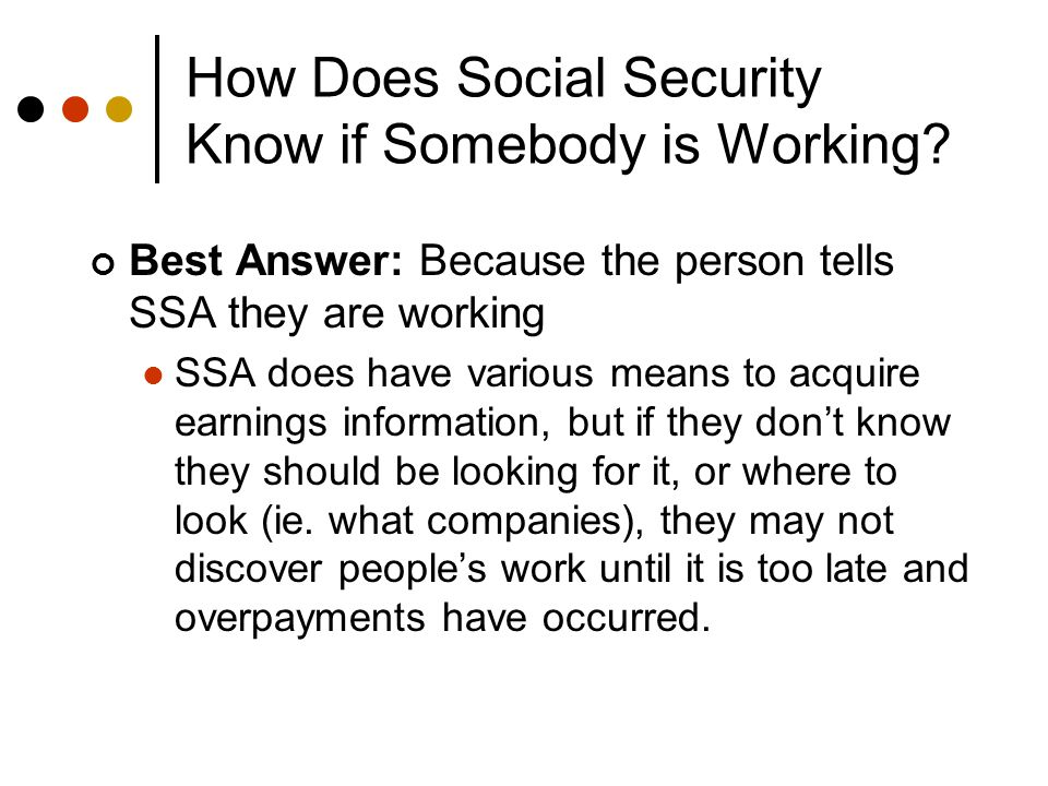 How Do SSDI Beneficiaries Tell SSA They are Working.