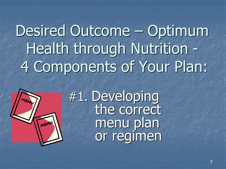 4 4 Components of Your Plan, continued… #2.
