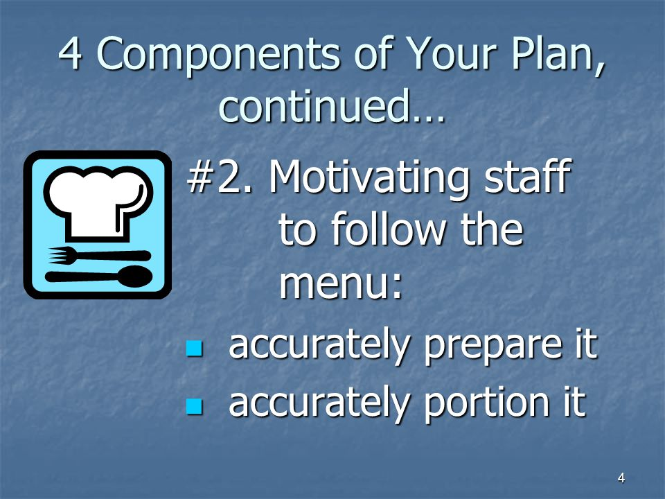5 4 Components of Your Plan, continued… #3. Motivating the resident to follow it