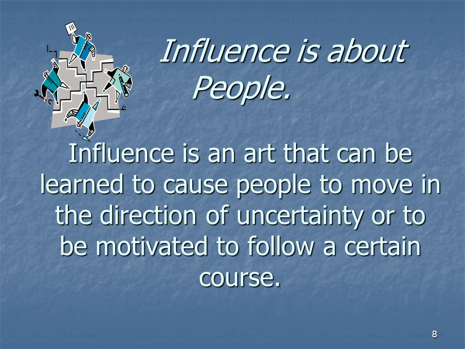 9 Influencers Study Human Nature A solid understanding of what motivates people is critical to working through others.