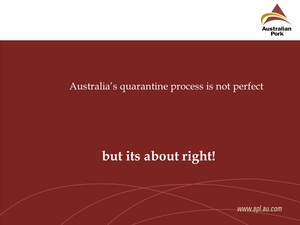 Australia's quarantine process is not perfect but its about right!