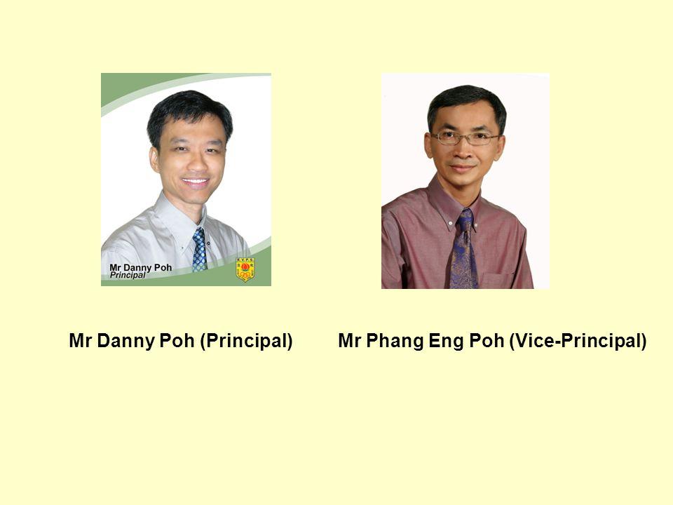 Mr Danny Poh (Principal)Mr Phang Eng Poh (Vice-Principal)