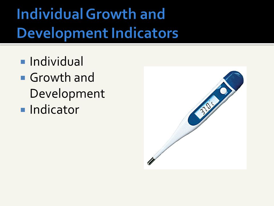  Individual  Growth and Development  Indicator