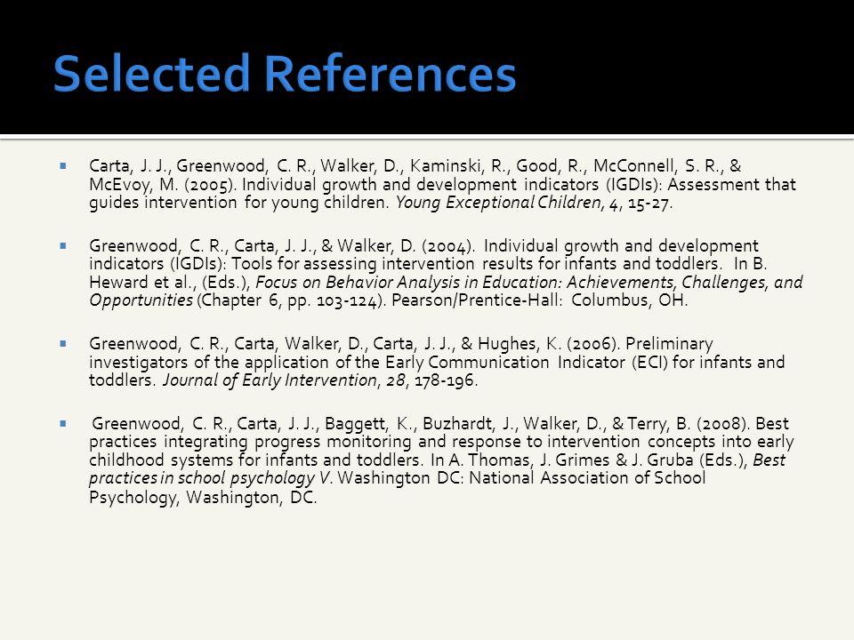  Carta, J. J., Greenwood, C. R., Walker, D., Kaminski, R., Good, R., McConnell, S.