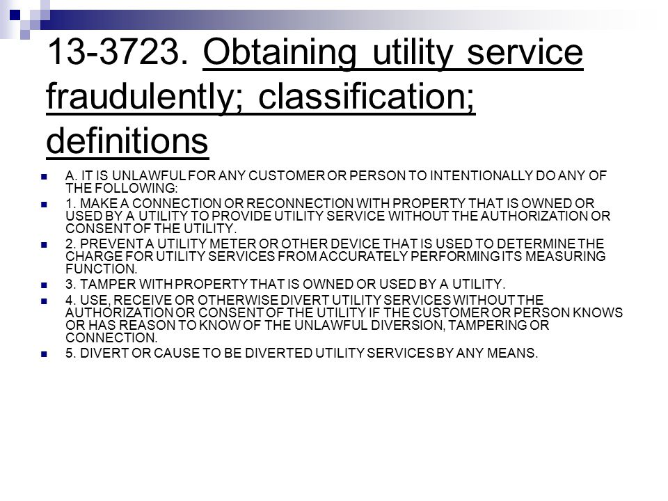 13-3723. Obtaining utility service fraudulently; classification; definitions A.