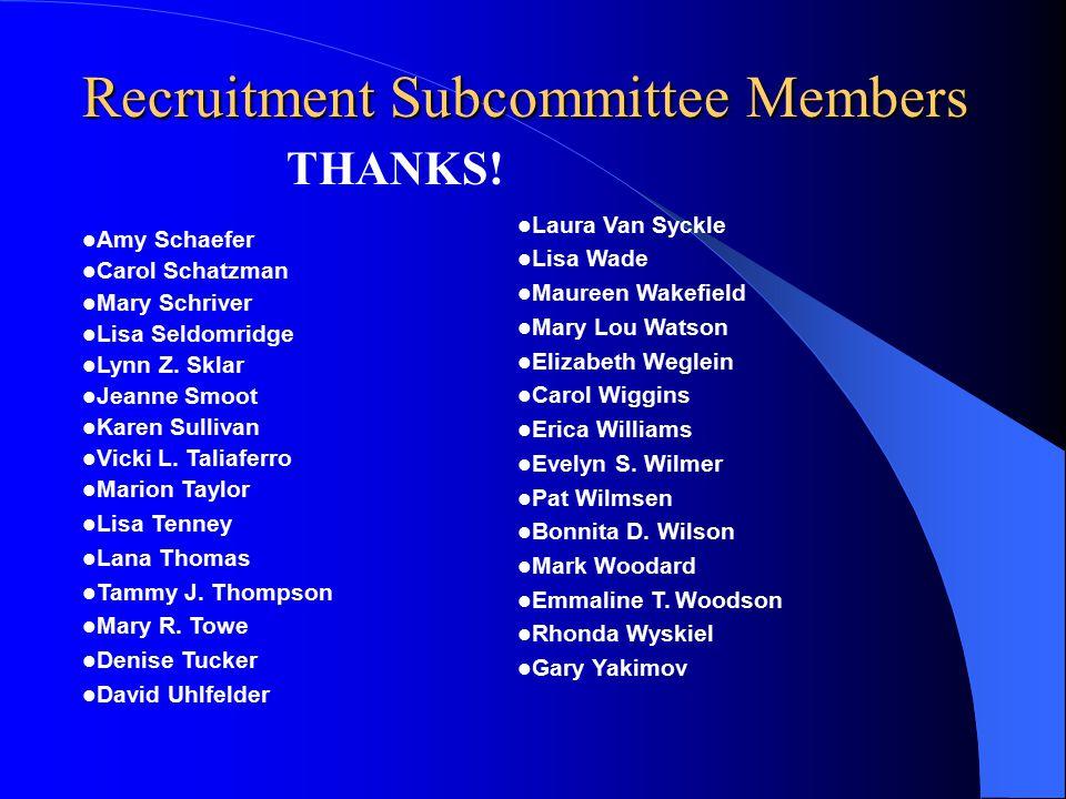 Recruitment Subcommittee Members Wayne Howard Cecelia Hughes Lorraine Hughes-Girandola Joan Humlock Emeka Ifemeje Linda Janzik Seth Johnson Stephanie Jourdan Laura L.
