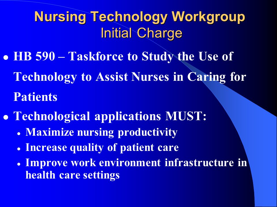 Nursing Technology Workgroup Committee Members Maria Koszalka Chairperson Mary Beachley Stephen Buckingham Bycoffe Marcia Robert Cohen Ernestine Cosby
