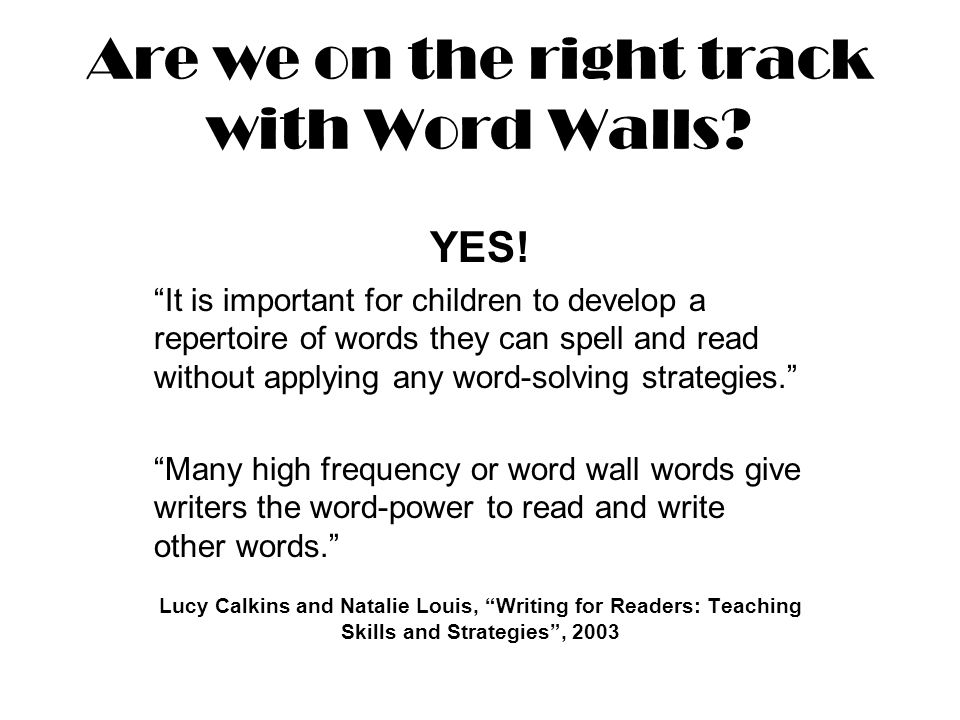 Are we on the right track with Word Walls. YES.