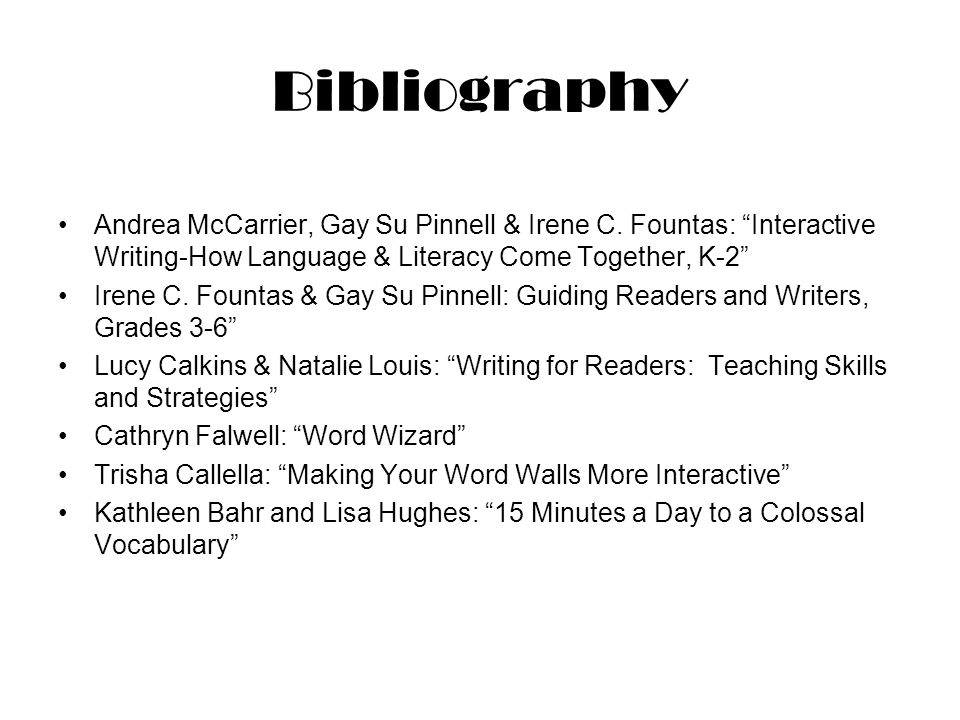 Bibliography Andrea McCarrier, Gay Su Pinnell & Irene C.