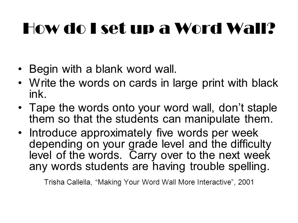 How do I set up a Word Wall. Begin with a blank word wall.