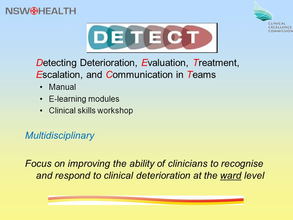 Detecting Deterioration, Evaluation, Treatment, Escalation, and Communication in Teams Manual E-learning modules Clinical skills workshop Multidiscipl