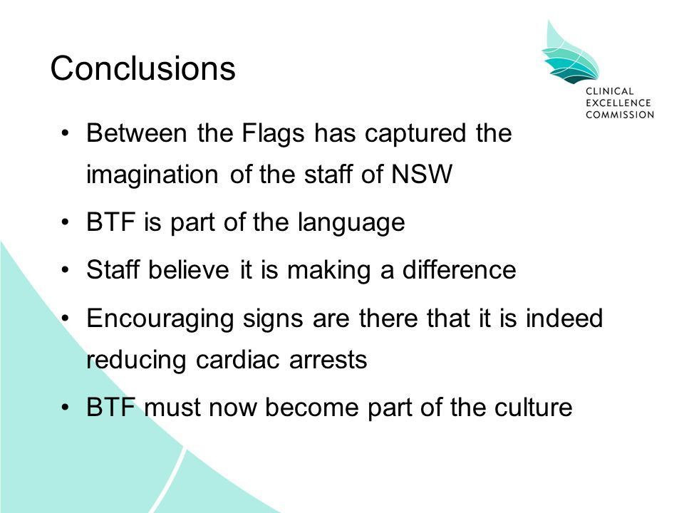 Conclusions Between the Flags has captured the imagination of the staff of NSW BTF is part of the language Staff believe it is making a difference Enc