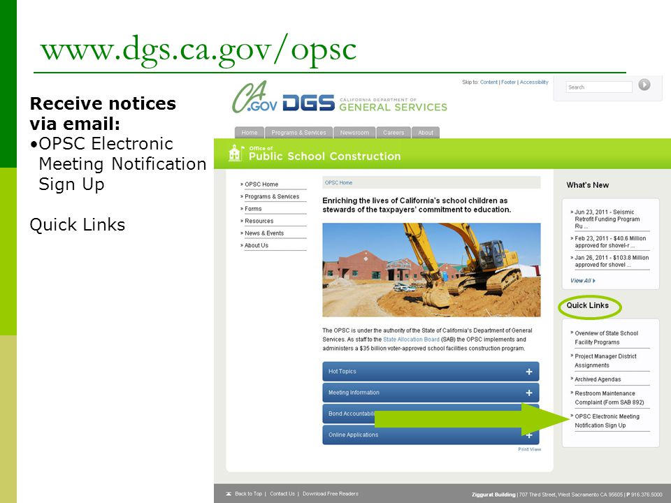 www.dgs.ca.gov/opsc Receive notices via email: OPSC Electronic Meeting Notification Sign Up Quick Links