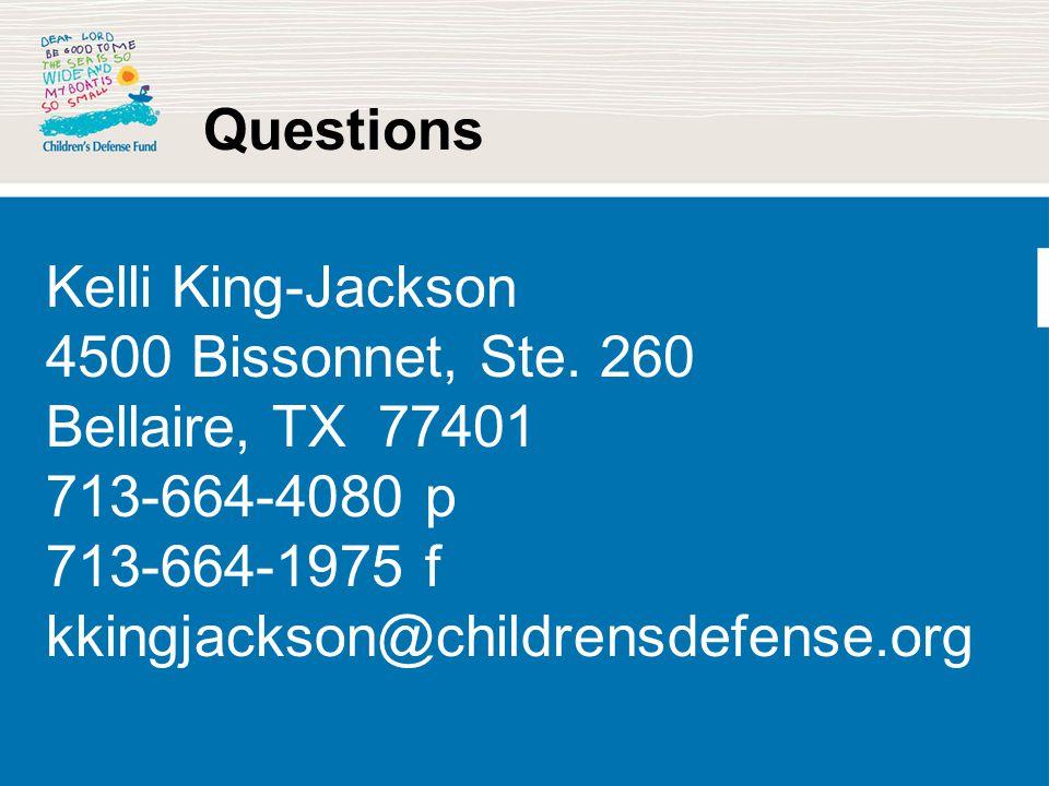 Questions Kelli King-Jackson 4500 Bissonnet, Ste.