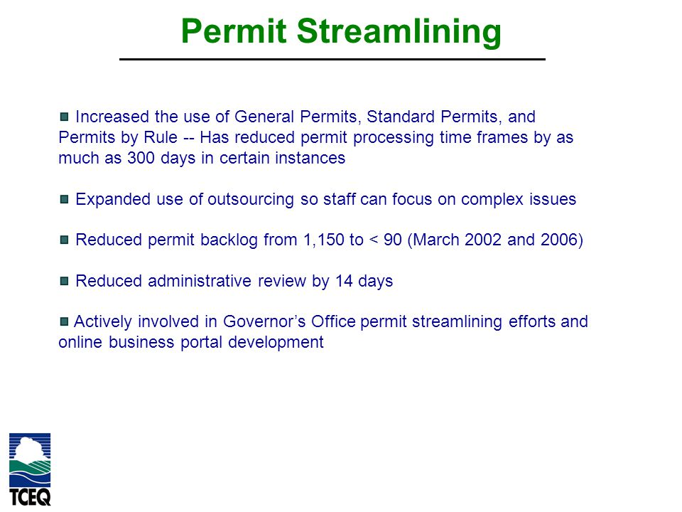 Permit Streamlining Increased the use of General Permits, Standard Permits, and Permits by Rule -- Has reduced permit processing time frames by as muc